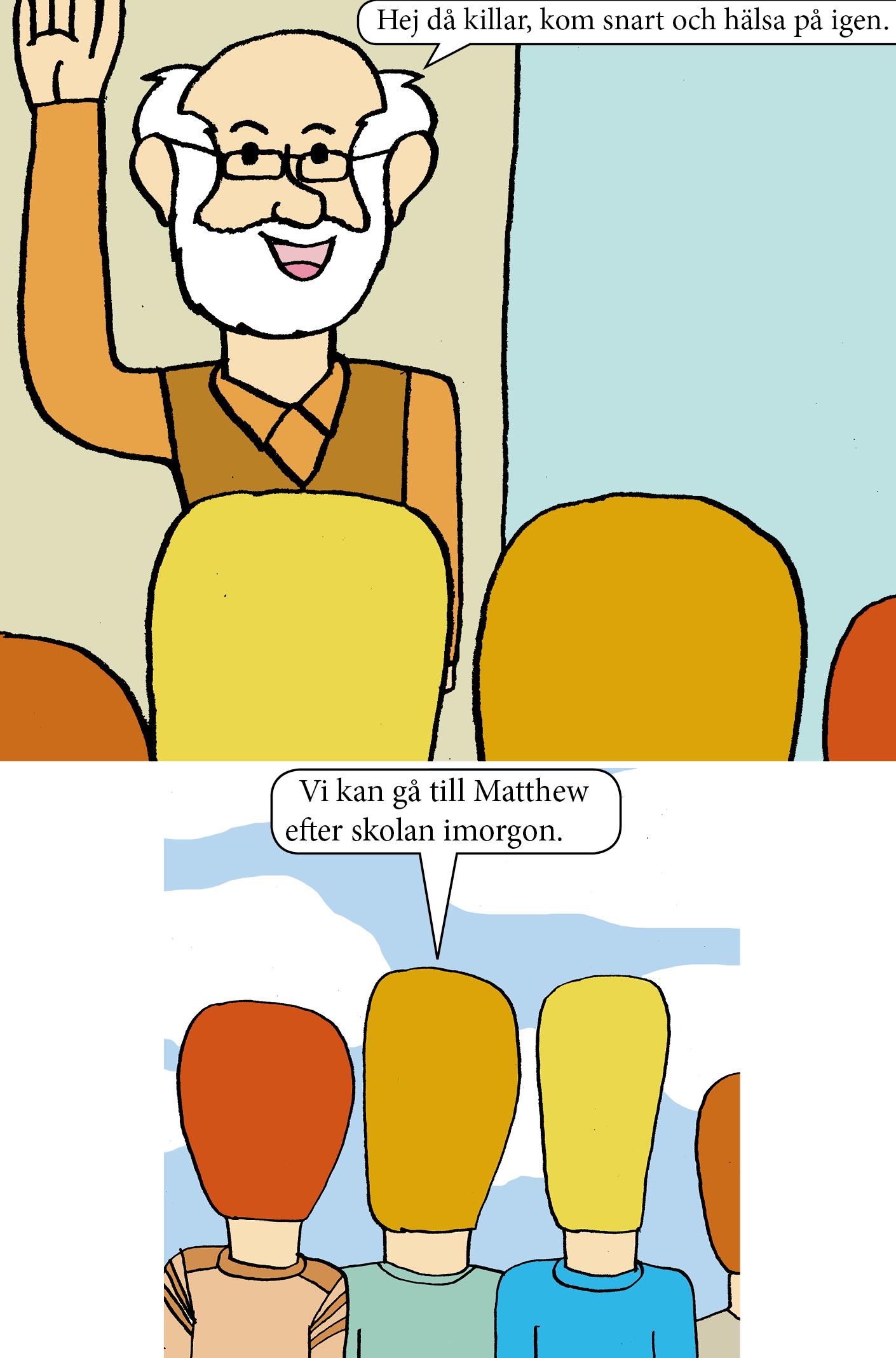 Killarna är hos Matthew 6